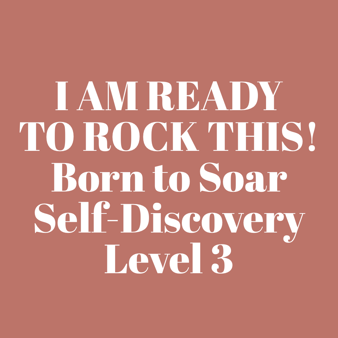 Born to Soar Level 3 - I am Ready to Rock This